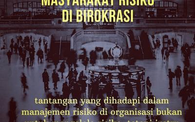Masyarakat Risiko di Birokrasi*