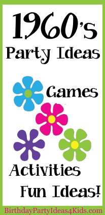 1960s Birthday Party Ideas And Games