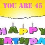 Happy 45th Birthday Wishes | Best 45th Birthday Greetings and Wishes