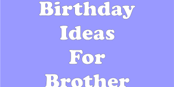 Brother Birthday Party Ideas