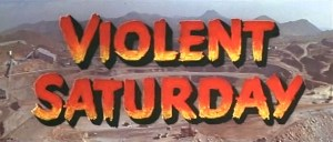 Violent Saturday - 1955