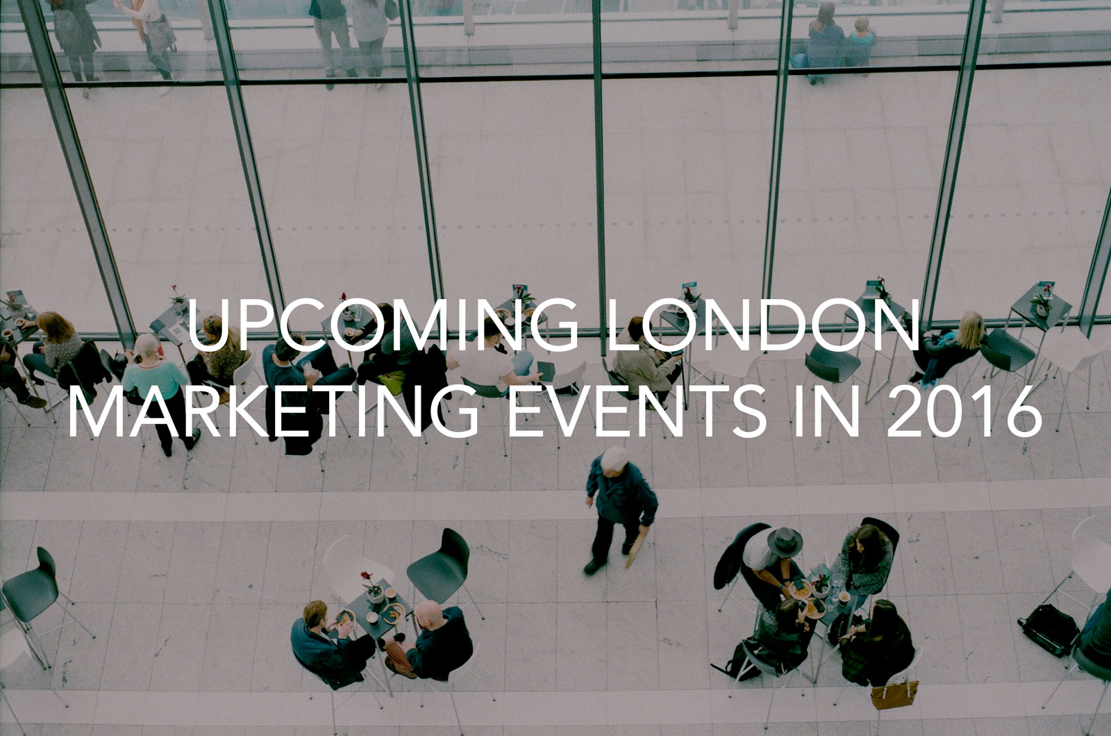 featured image for article on upcoming London marketing events in 2016
