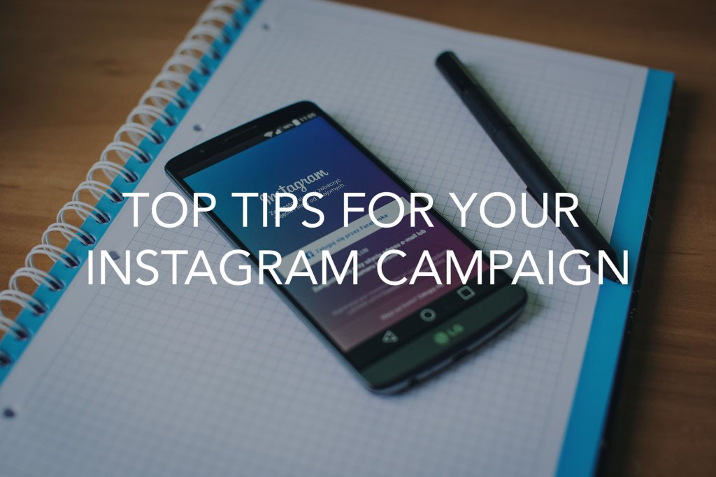 Top Tips for your instagram campaign