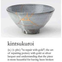 Kintsukuroi -- The Beauty of Being Broken