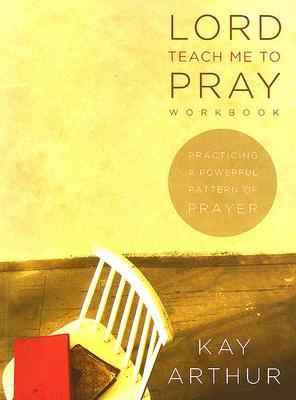 Lord-Teach-Me-to-Pray-Workbook-Arthur-Kay-9781415853214