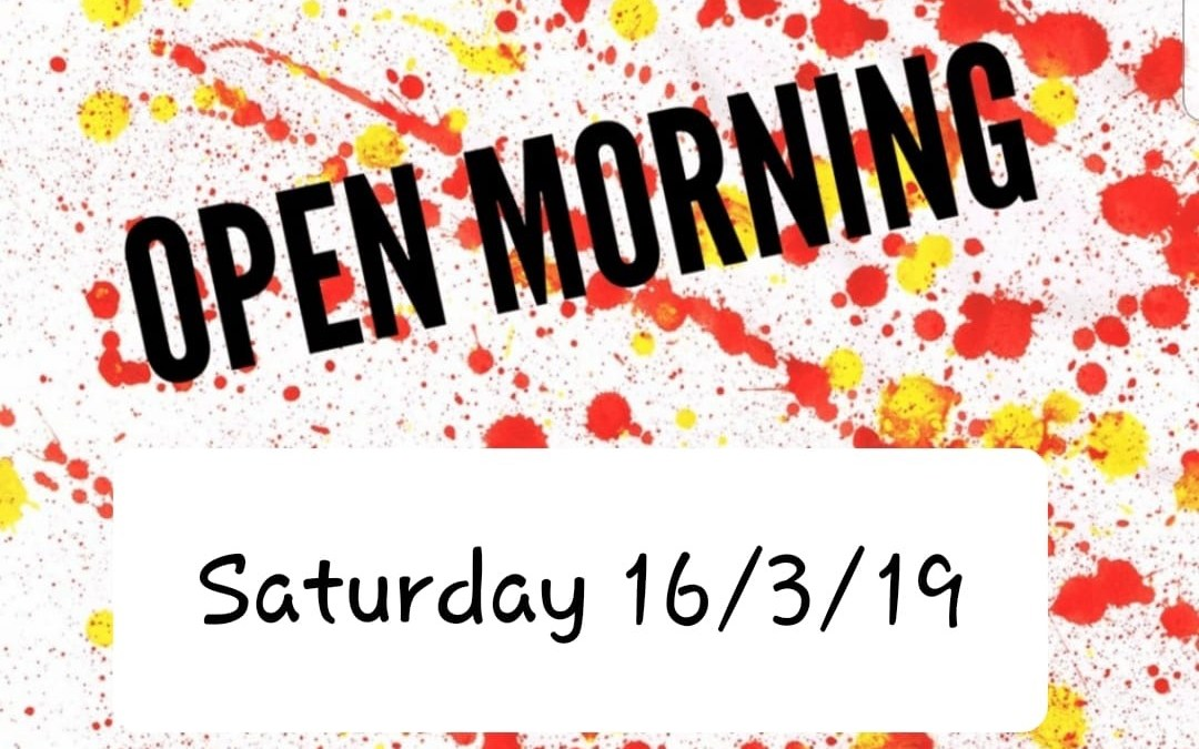 Open Morning Saturday 16 March