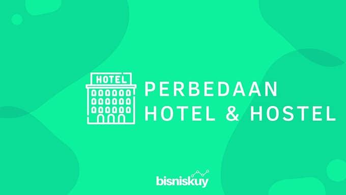 perbedaan hotel dan hostel adalah