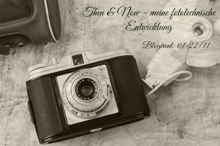 Then & Now - meine fototechnische Entwicklung
