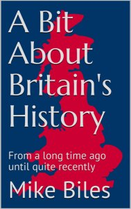 A Bit About Britain's History, Mike Biles