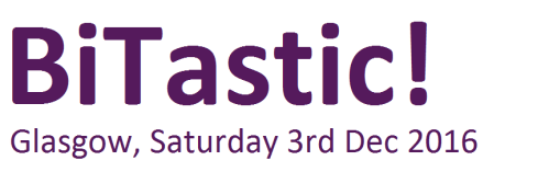 BiTastic!   Glasgow, Saturday 3rd Dec 2016
