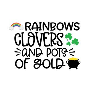 Rainbows, Clovers and Pots of Gold