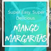 Super Easy Super Delicious Mango margaritas bitchy but bubbly