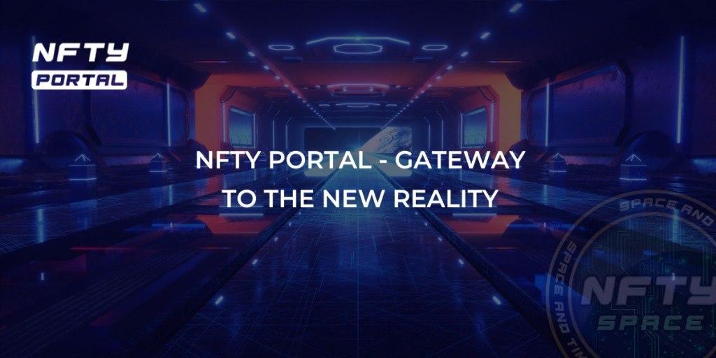 NFTY Portal – Gateway to the New Reality