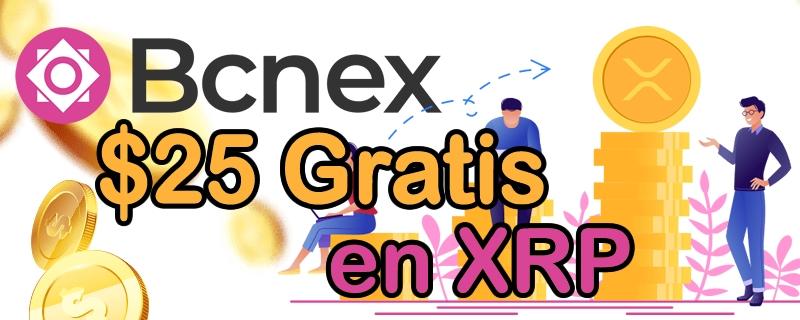 Bcnex un exchange con Airdrop de 25 dolares gratis en Ripple (XRP)