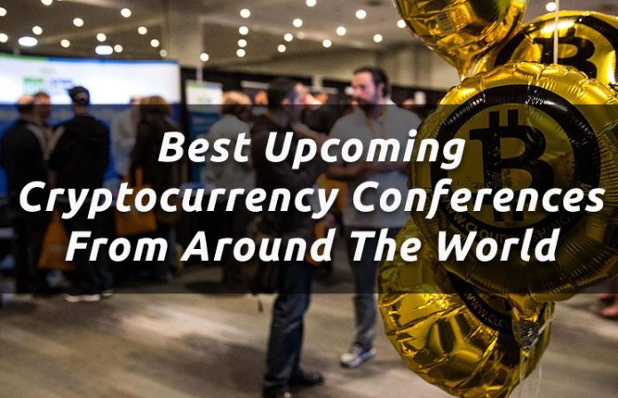 Best Upcoming Cryptocurrency Conferences From Around The World