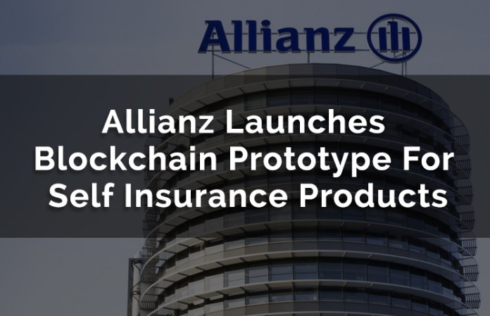 Allianz Launches Blockchain Prototype For Self Insurance Products