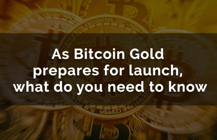 As Bitcoin Gold prepares for launch, what do you need to know