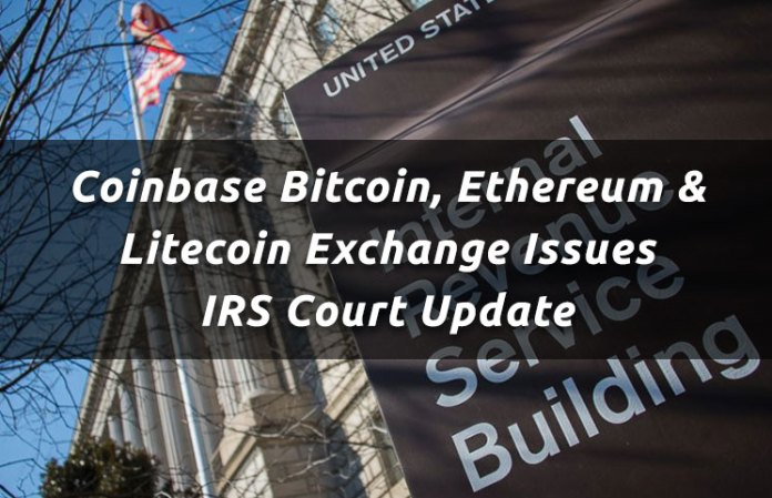 Coinbase Bitcoin, Ethereum & Litecoin Exchange Issues IRS Court Update