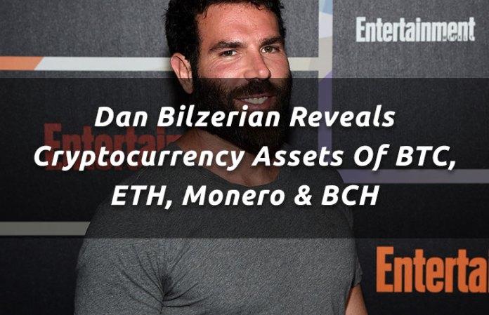 dan-bilzerian-reveals-cryptocurrency-assets-of-btc-eth-monero-n-bch