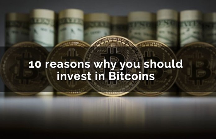 10 Reasons Why You Should Invest In Bitcoins