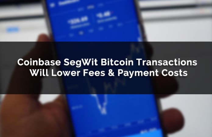 Coinbase SegWit Bitcoin Transactions Will Lower Fees & Payment Costs