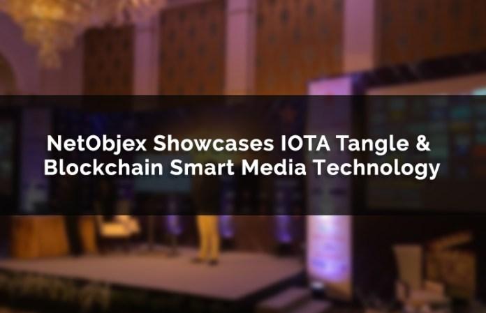 NetObjex Showcases IOTA Tangle & Blockchain Smart Media Technology