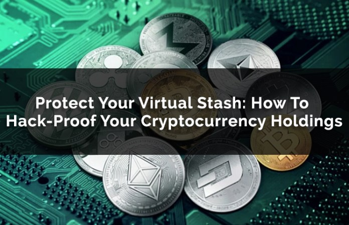 How To Protect Your Virtual Currency Stash & Hack-Proof Your Crypto Holdings
