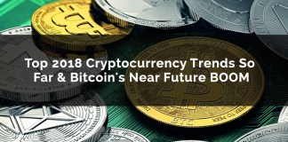 Top 2018 Cryptocurrency Trends So Far & Bitcoin's Near Future BOOM