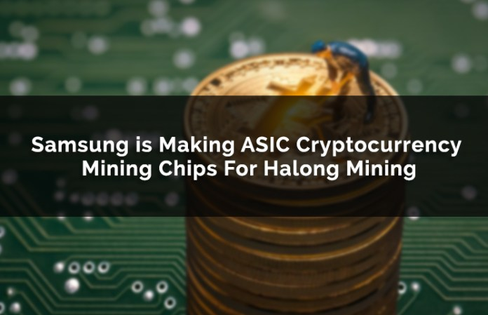 samsung is making asic cryptocurrency mining chips for halong mining