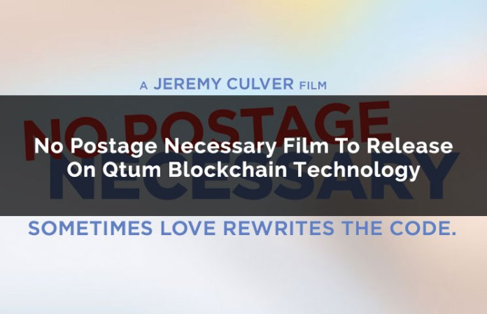 no postage necessary film to release on qtum blockchain technology