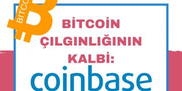 Bitcoin Çılgınlığının Kalbi Coinbase