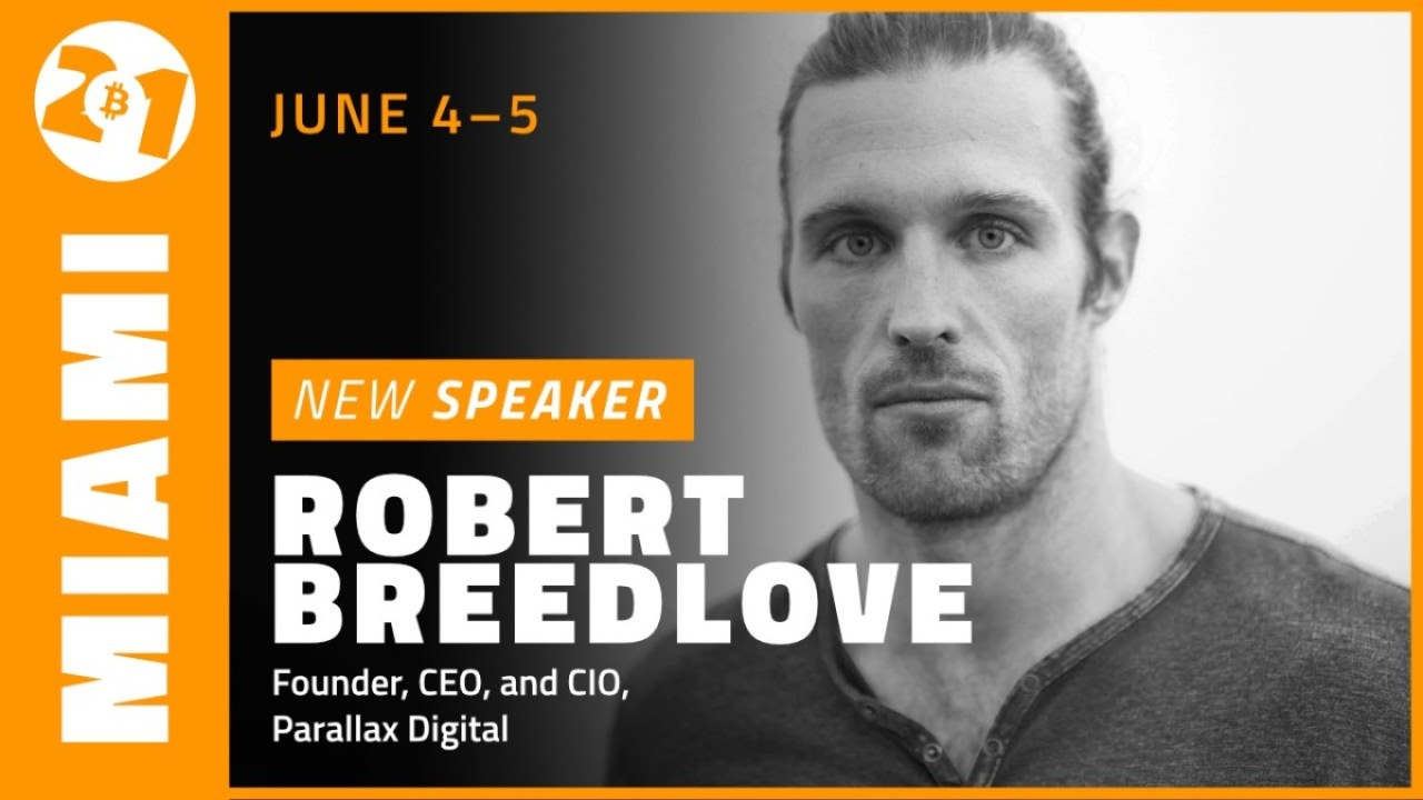 Robert Breedlove, a Bitcoin philosopher, discussed the upcoming Bitcoin 2021 event, being held in Miami on June 4 and 5.