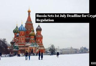 Russia Sets 1st July Deadline for Crypto Regulation