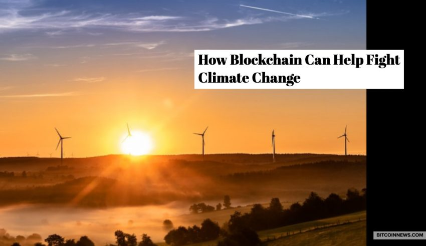 How Blockchain Can Help Fight Climate Change