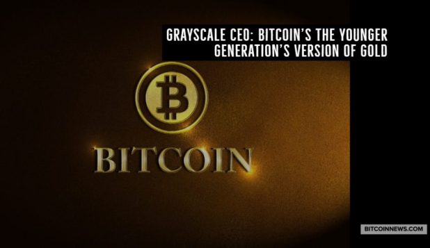 Grayscale CEO: Bitcoin's the Younger Generation's Version of Gold