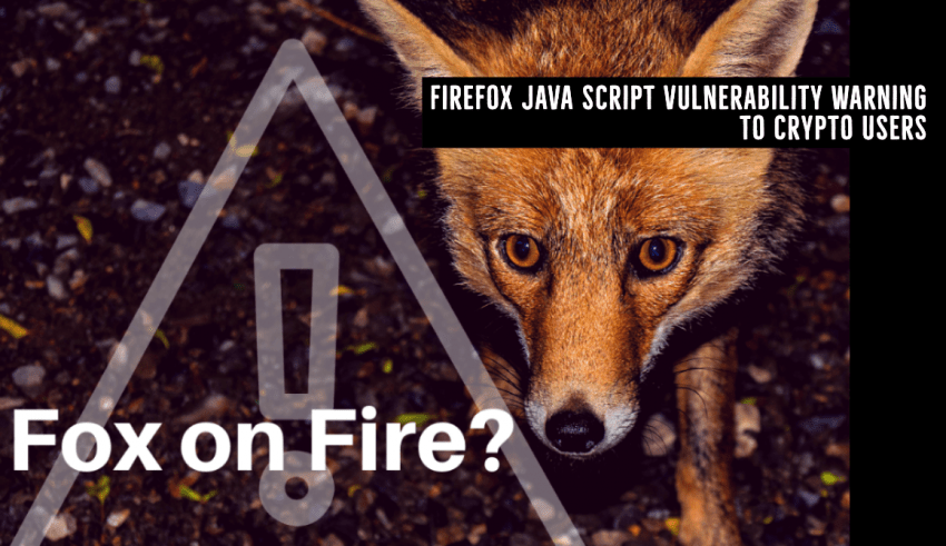 Firefox JavaScript Vulnerability Warning to Crypto Users