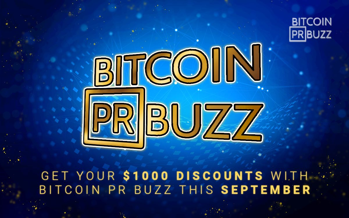 Limited Time Deal: Save $1,000 on Press Releases on Bitcoin.com, NewsBTC & Bitcoinist with Bitcoin PR Buzz this September