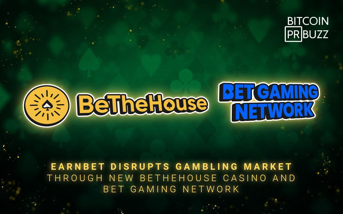 EarnBet Disrupts Gambling Market Through New BeTheHouse Casino and BET Gaming...