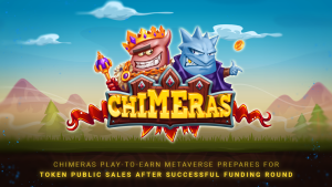 Chimeras Play-to-Earn Metaverse Completes Successful Funding Round