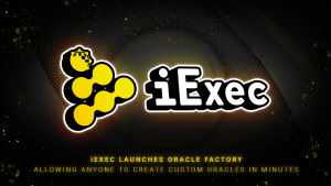 iExec Launches Oracle Factory Allowing Anyone To Create Custom Oracles in Minutes