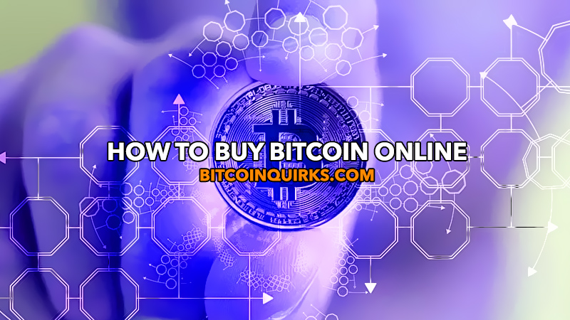 How To Buy Bitcoin Online Bitcoin Quirks