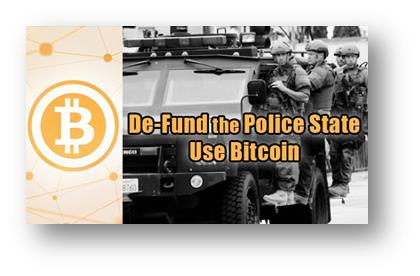 From CopBlock: Bitcoin helps to defund the police state