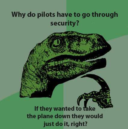 Why do pilots go thru security
