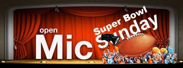 Open_mic_Super Bowl Sunday