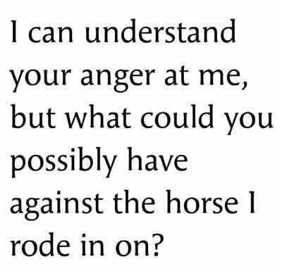 I understand your anger