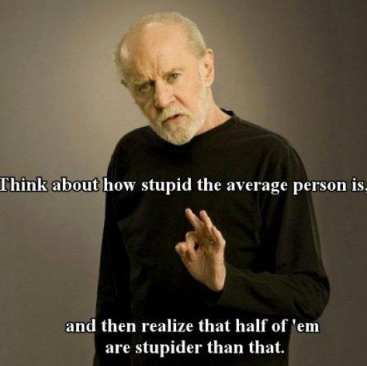 Carlin on stupid people