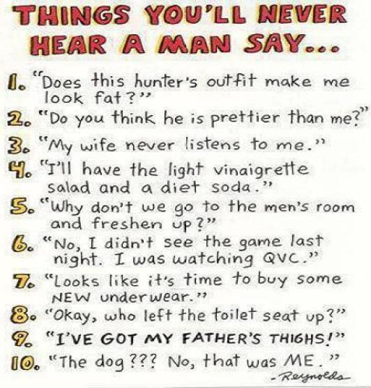 Things youll never hear a man say
