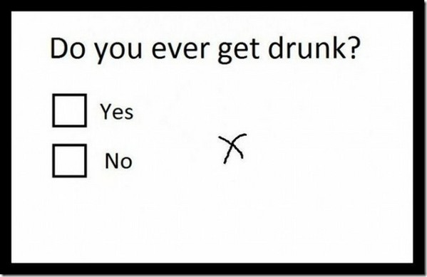 Do you ever get drunk
