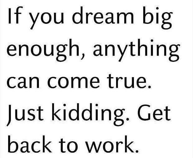 If u drean big enough