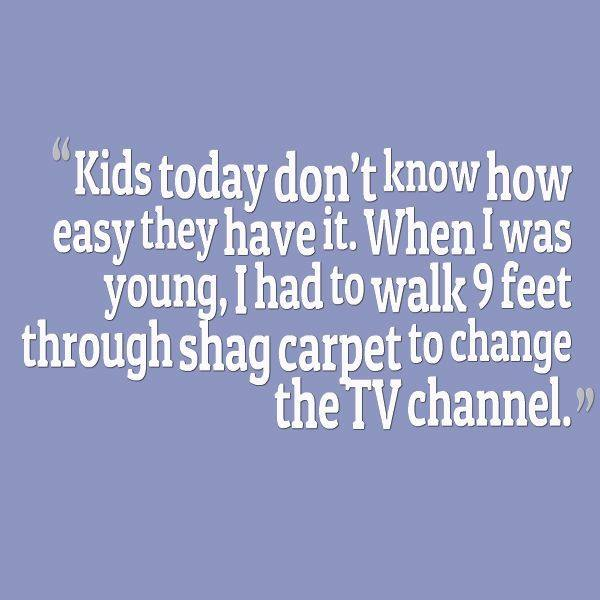 Kids have it easy